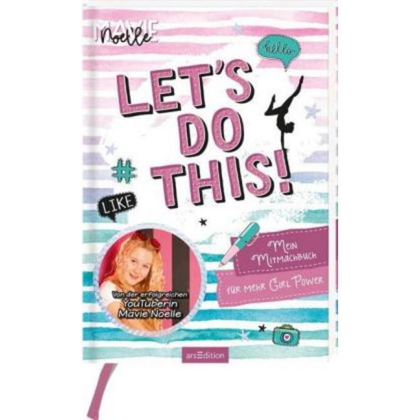 Let s do this! Mein Mitmachbuch für mehr Girl Powe