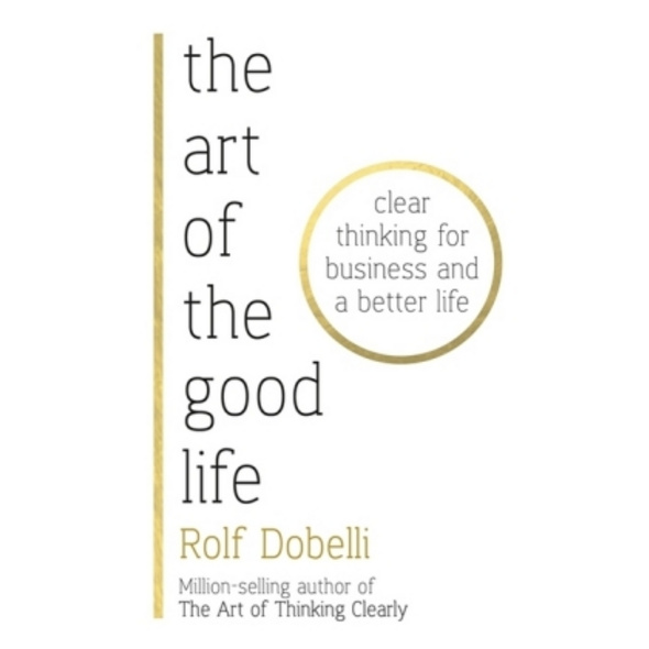 The Art of the Good Life