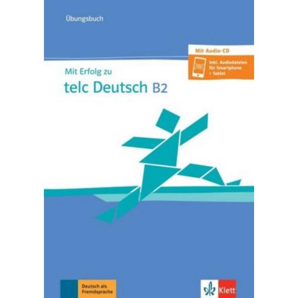 Mit Erfolg zu telc Deutsch B2. Übungsbuch mit Audi