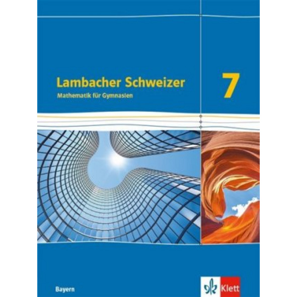 Lambacher Schweizer Mathematik 7. Ausgabe Bayern.