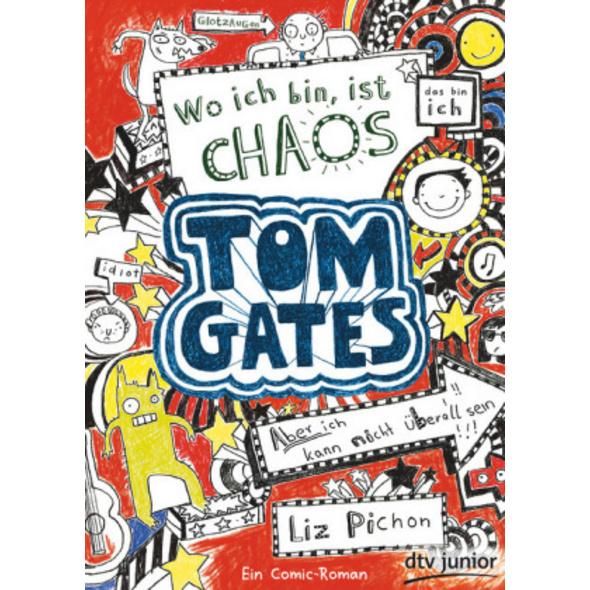 Tom Gates 01. Wo ich bin, ist Chaos