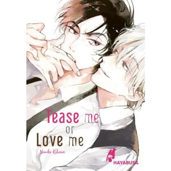 Tease me or Love me