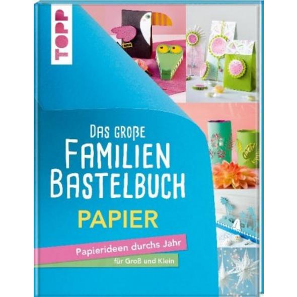 Das große Familienbastelbuch Papier