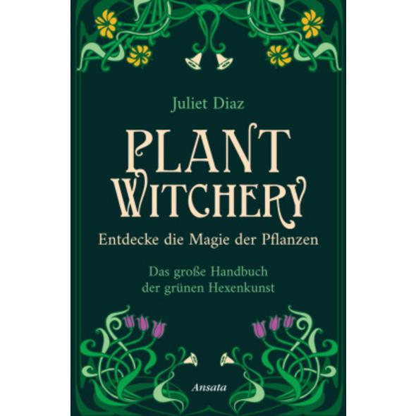 Plant Witchery - Entdecke die Magie der Pflanzen