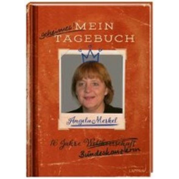 Angela Merkel - Mein geheimes Tagebuch