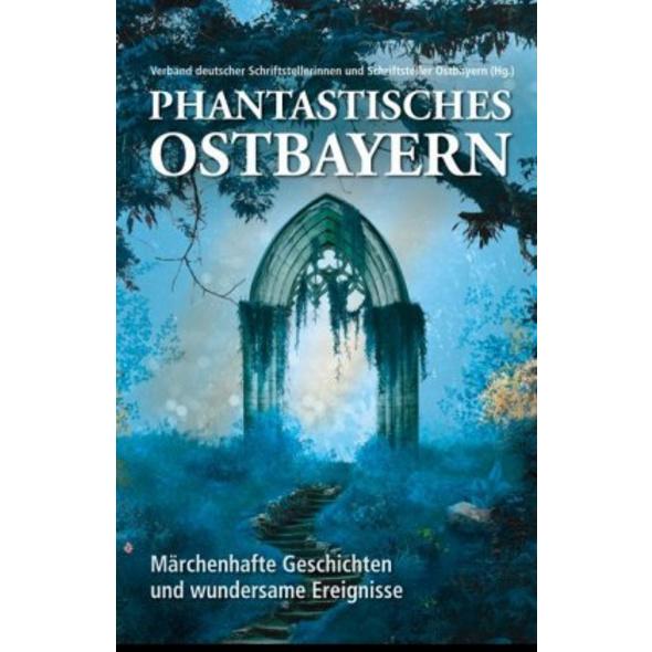 Phantastisches Ostbayern