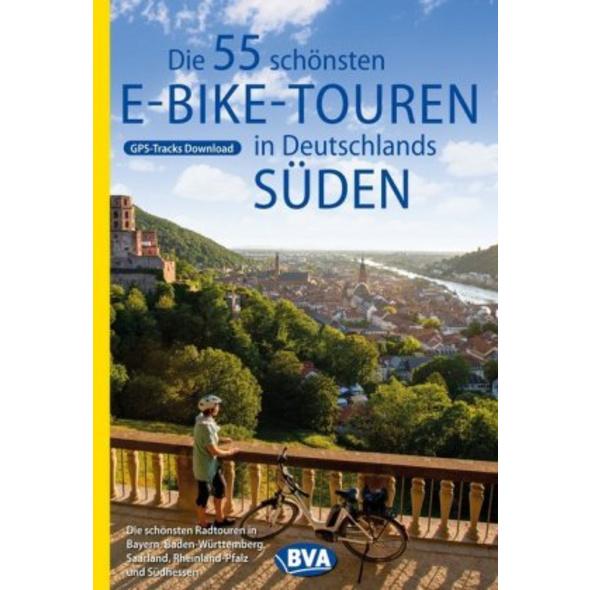 Die 55 schönsten E-Bike Touren in Deutschlands Süd