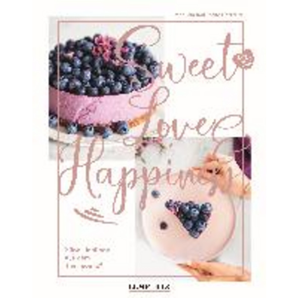 food with love: Sweet Love   Happiness